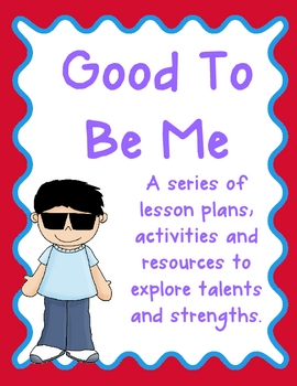 https://www.teacherspayteachers.com/Product/Good-to-be-Me-Skills-Strengths-and-Talents-225719