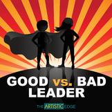 Good vs. Bad Leader - Visual Arts & Character Education Activity