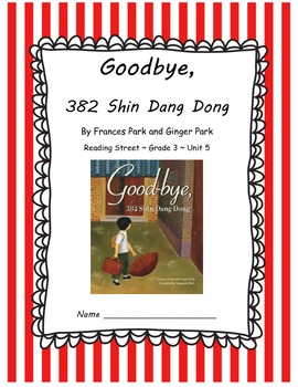 Goodbye, 382 Shin Dang Dong CCSS Comprehension Booklet Reading Street Unit 5