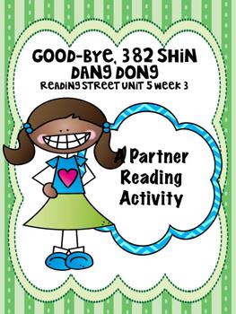 Goodbye, 382 Shin Dang Dong  Reading Street Unit 5  Partner Read centers groups