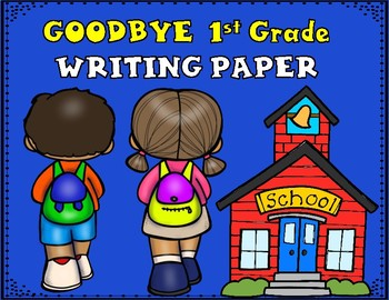 Goodbye First Grade Writing Paper