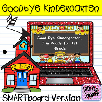 Goodbye Kindergarten:  I'm Ready for 1st Grade SMARTboard version