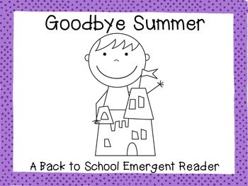 Goodbye Summer!  {A Back to School Emergent Reader}