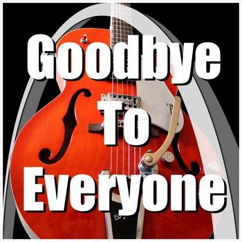 Goodbye Song - Goodbye To Everyone