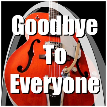Goodbye Song - Goodbye To Everyone