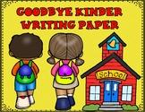 Goodbye to Kinder Writing Paper FREEBIE