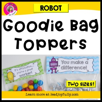 """Goodie Bag"" Toppers for Teachers, Staff, or Students! (Robot Theme)"