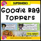 Goodie Bag Toppers for Teachers, Staff, or Students: (Superhero Theme)