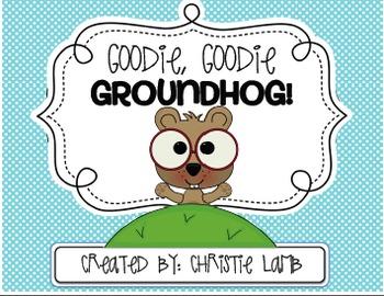 Goodie, Goodie, Groundhog!