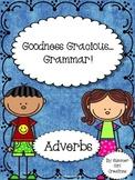 Goodness Gracious Grammar...Adverbs!