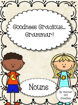 Goodness Gracious Grammar...Nouns!