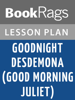 Goodnight Desdemona (Good Morning Juliet) Lesson Plans