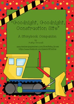 Goodnight, Goodnight, Construction Site  A Storybook Companion