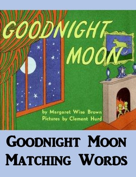 Goodnight Moon Matching Words for a Handout or Microsoft Word