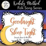 Goodnight Sleep Tight {Ta TiTi} {Sol Mi} Kodaly Method Folk Song File