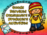 Goods Services Consumers and Producers Activities Distance Learning