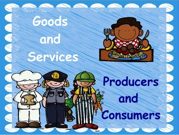Goods, Services, Producers, & Consumers: PowerPoint and Worksheets