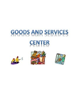 Social Studies Center for First and Second Grade-Goods and Services