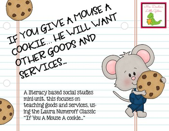 goods and services if you give a mouse a cookie