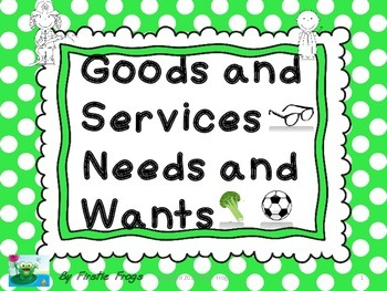 Goods and Services, Needs and Wants, Producers and Consumers VA SOL 1.7