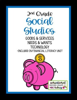 Goods and Services, Needs and Wants, Technology Uses- 2nd Grade Social Studies