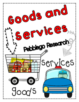 economics: Goods and Services {PEBBLEGO RESEARCH}