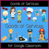 Goods or Services (Great for Google Classroom)