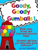 Goody, Goody Gumballs! A Behavior Plan That Will Blow You Away!