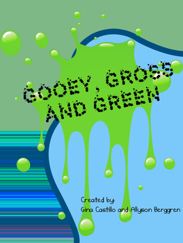 Gooey, Gross and Green I