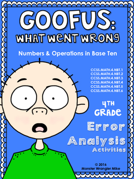 Goofus: What Went Wrong 4th Grade Numbers and Operations in Base Ten