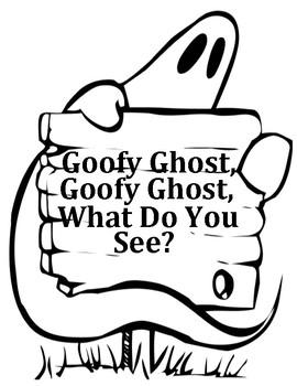 Goofy Ghost, Goofy Ghost, What Do You See?
