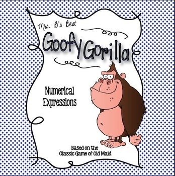 Goofy Gorilla Card Game: Numerical Expressions