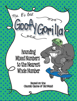 Goofy Gorilla Card Game: Rounding Mixed Numbers to the Nea
