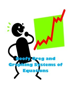 Goofy Greg and Graphing Systems of Equations