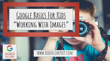 Google Basics For Kids- Working With Images