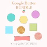 Google Button Bundle (Growing Bundle!)