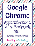 Google Chrome: Apps, Extensions, and the Bookmark Bar eCourse