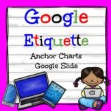 Google Class Etiquette Anchor Charts and Google Slide