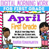 Google Classroom 1st Grade April Morning Work