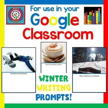 Google Classroom - 25 Winter Writing Prompts- Narrative, Descriptive, Expository