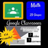 Google Classroom - 2D Shapes