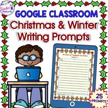 Google Classroom Activities CHRISTMAS WRITING PROMPTS
