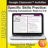 Specific Reading Skills: Drawing Conclusions Google Classroom™ Distance Learning