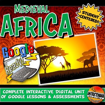 Google Classroom Africa Empires Unit: Lessons & Activities Ghana, Mali, Songhai