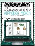 Google Classroom Alphabet Match   Distance Learning