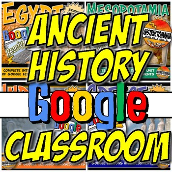 Google Classroom Ancient History Curriculum Year Bundle: Distance Learning 5-8