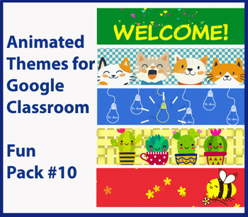 Animated Google Classroom Headers Fun Pack 10 For Distance Learning