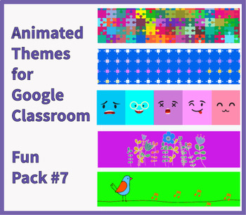 Animated Google Classroom Headers (Fun Pack #7) for Distance Learning