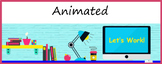Animated Google Classroom Headers (Let's Work!) for Distan