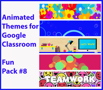 Animated Google Classroom Headers (Fun Pack #8) for Distance Learning